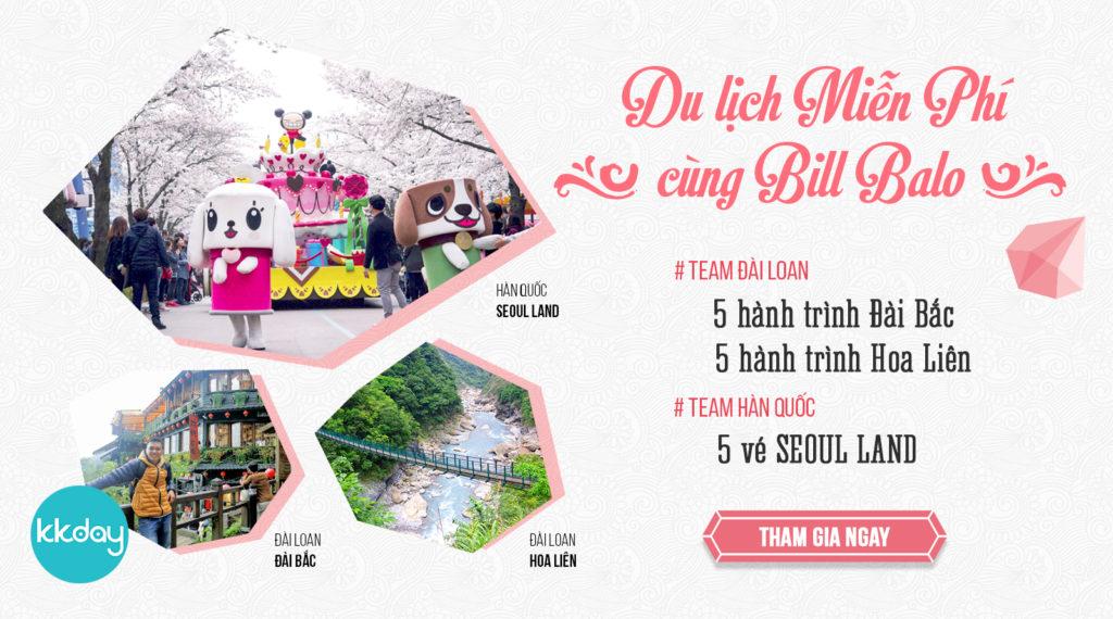 Tặng miễn phí 15 hành trình 1 ngày tại Đài Loan và Hàn Quốc từ Bill Balo