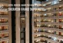 Trải nghiệm khách sạn 5 sao ở Đài Loan – Sheraton Grand Taipei Hotel
